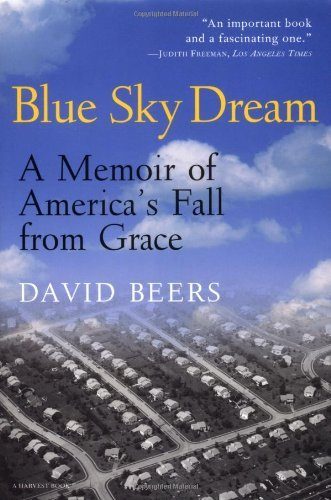 David Beers Blue Sky Dream A Memoir Of American (ameri)ca's Fall From Grace