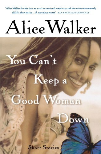 alice-walker-you-cant-keep-a-good-woman-down-reprint