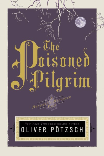 Oliver Potzsch The Poisoned Pilgrim