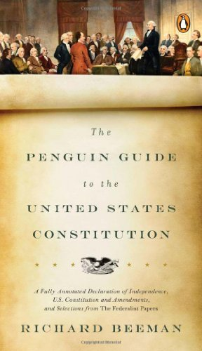 Richard Beeman The Penguin Guide To The United States Constitutio A Fully Annotated Declaration Of Independence U.