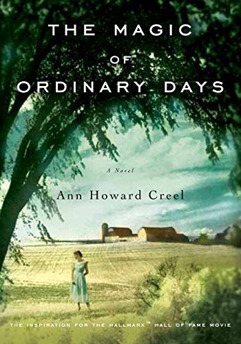 Ann Howard Creel The Magic Of Ordinary Days