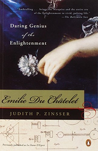 Judith P. Zinsser Emilie Du Chatelet Daring Genius Of The Enlightenment