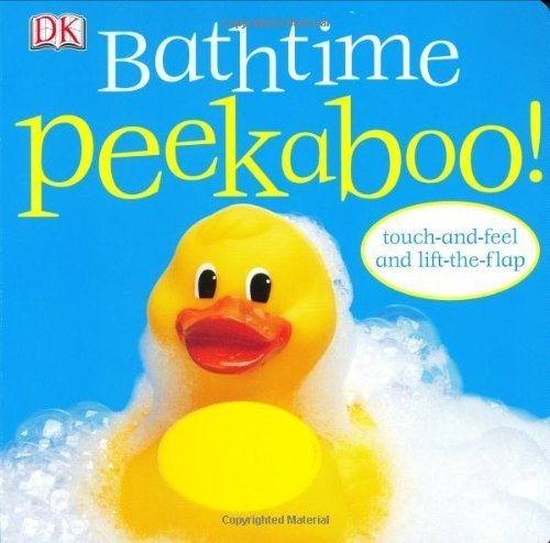 Dk Bathtime Peekaboo! Touch And Feel And Lift The Flap