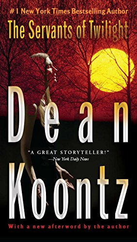 Dean Koontz The Servants Of Twilight A Thriller