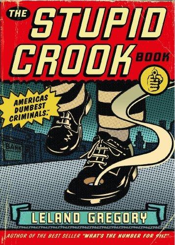 Leland Gregory The Stupid Crook Book