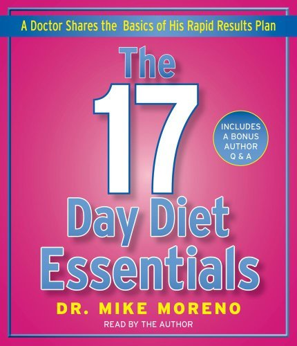 Dr Mike Moreno The 17 Day Diet Essentials A Doctor Shares The Basics Of His Rapid Results P