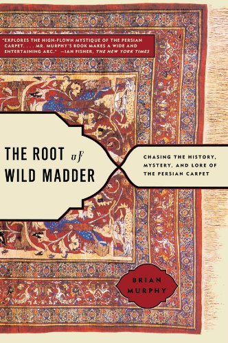 brian-murphy-the-root-of-wild-madder-chasing-the-history-mystery-and-lore-of-the-per