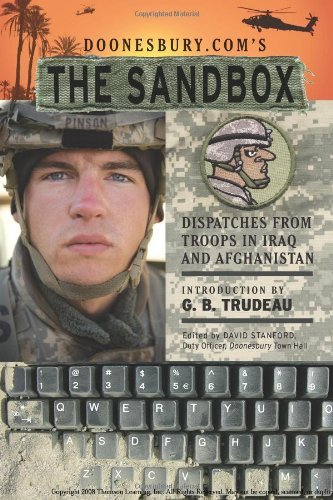 G. B. Trudeau Doonesbury.Com's The Sandbox Dispatches From Troops In Iraq And Afghanistan