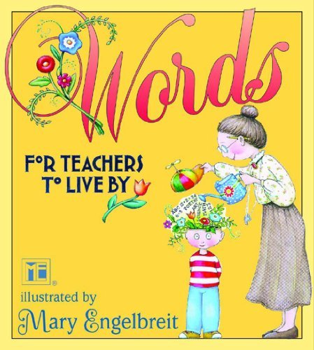 Mary Engelbreit Words For Teachers To Live By