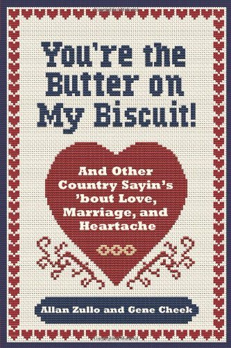Allan Zullo You're The Butter On My Biscuit! And Other Country Sayin's 'bout Love Marriage A