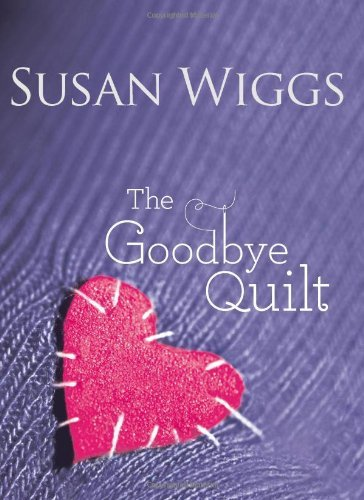 Susan Wiggs The Goodbye Quilt