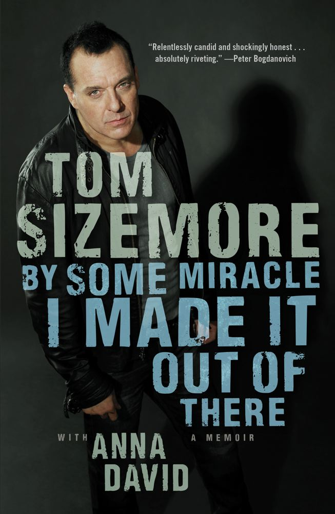 tom-sizemore-by-some-miracle-i-made-it-out-of-there-a-memoir