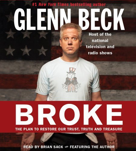 glenn-beck-broke-the-plan-to-restore-our-trust-truth-and-treasure-abridged