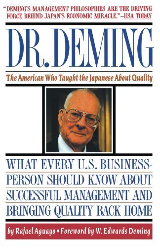 Rafael Aguayo Dr. Deming The American Who Taught The Japanese About Qualit