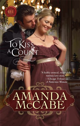 Amanda Mccabe To Kiss A Count (harlequin Historical)
