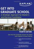 Nationwide Team Of Graduate School Admis Get Into Graduate School A Strategic Approach For Master's And Doctoral Ca 0004 Edition;