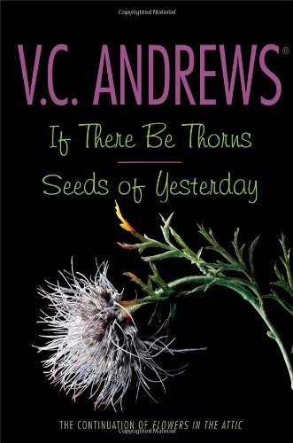 v-c-andrews-if-there-be-thorns-seeds-of-yesterday