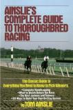 Tom Ainslie Ainslie's Complete Guide To Thoroughbred Racing 0003 Edition;
