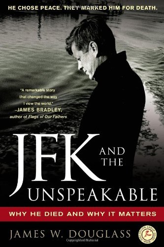 James W. Douglass Jfk And The Unspeakable Why He Died And Why It Matters