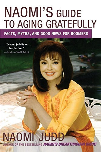 naomi-judd-naomis-guide-to-aging-gratefully-facts-myths-and-good-news-for-boomers