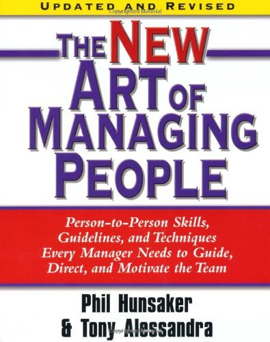 Tony Alessandra The New Art Of Managing People Updated And Revise Person To Person Skills Guidelines And Techniqu Revised Update