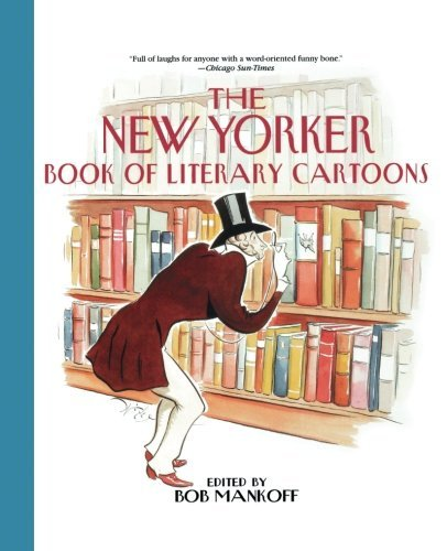 Bob Mankoff The New Yorker Book Of Literary Cartoons