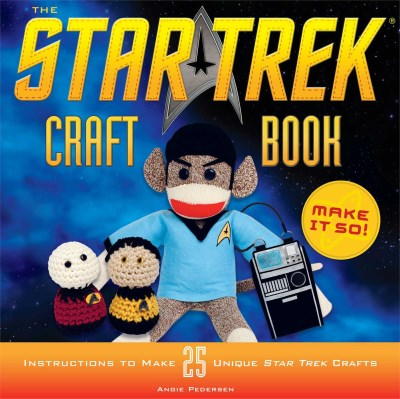 Angie Pederson The Star Trek Craft Book Make It So!