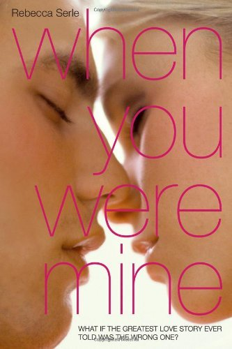 Rebecca Serle When You Were Mine Reprint