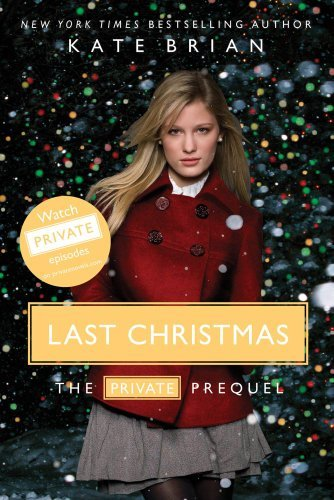 Kate Brian Last Christmas The Private Prequel Reprint