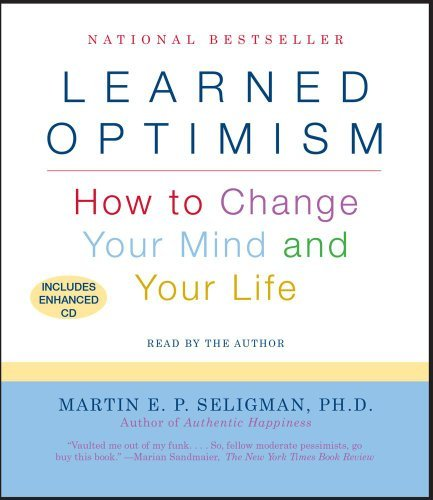 Martin E. P. Seligman Learned Optimism How To Change Your Mind And Your Life Abridged