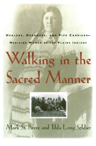 mark-st-pierre-walking-in-the-sacred-manner-healers-dreamers-and-pipe-carriers-medicine-wo