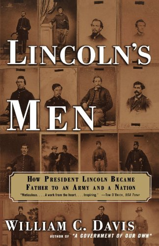 William C. Davis Lincoln's Men How President Lincoln Became Father To An Army An