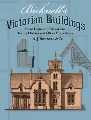 A. J. Bicknell Bicknell's Victorian Buildings Revised