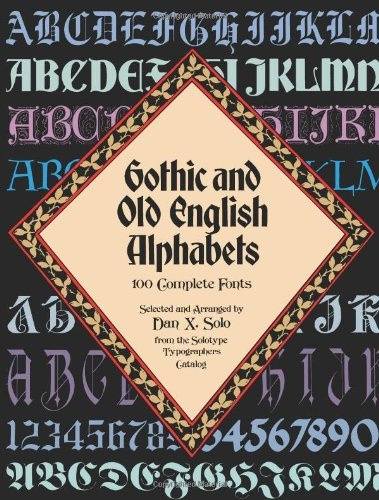 Dan X. Solo Gothic And Old English Alphabets 100 Complete Fonts