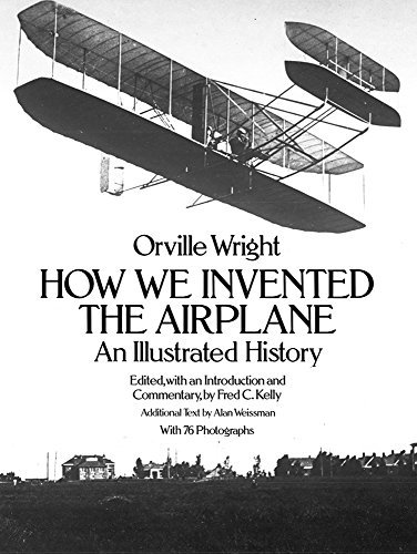 Orville Wright How We Invented The Airplane An Illustrated History