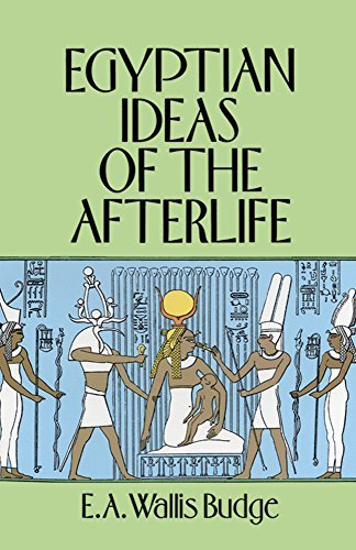 e-a-wallis-budge-egyptian-ideas-of-the-afterlife