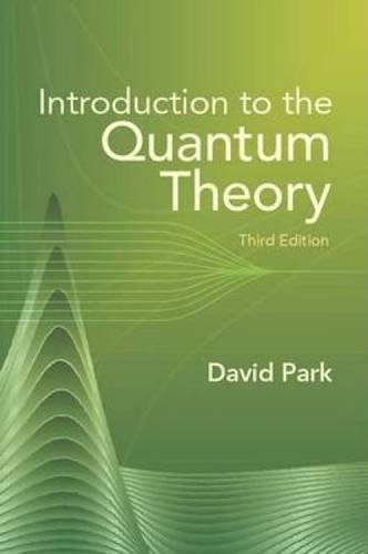 David Park Introduction To The Quantum Theory Third Edition 0003 Edition;