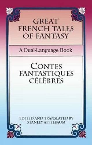 Stanley Appelbaum Great French Tales Of Fantasy Contes Fantastiques A Dual Language Book Bilingual