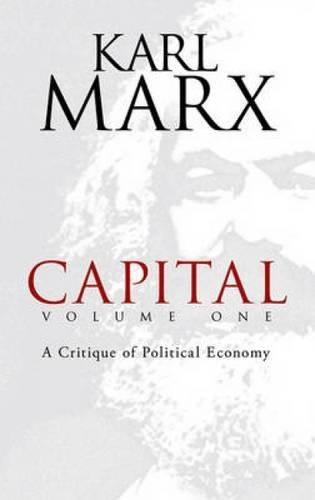 Karl Marx Capital Volume One A Critique Of Political Economy