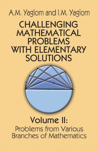 A. M. Yaglom Challenging Mathematical Problems With Elementary