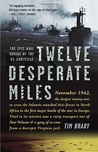 Tim Brady Twelve Desperate Miles The Epic World War Ii Voyage Of The Ss Contessa
