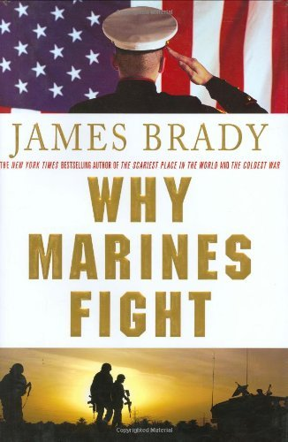 James Brady Why Marines Fight