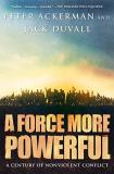Peter Ackerman A Force More Powerful A Century Of Nonviolent Conflict