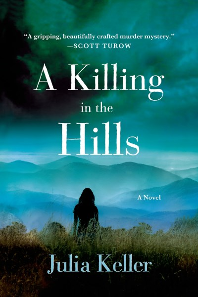Julia Keller A Killing In The Hills