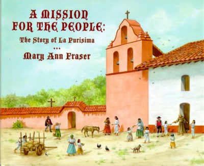 Mary Ann Fraser A Mission For The People The Story Of La Purisma