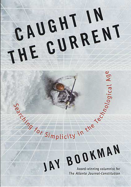 Jay Bookman Caught In The Current Searching For Simplicity In