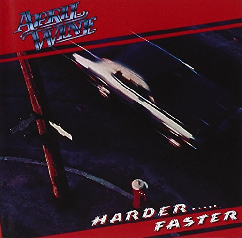April Wine Harder Faster