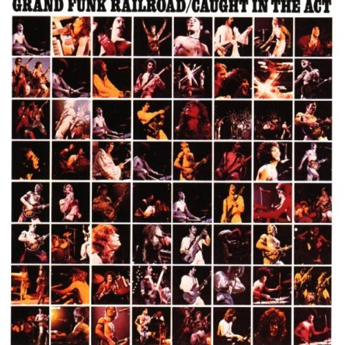 grand-funk-railroad-caught-in-the-act