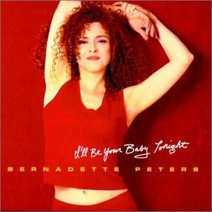 bernadette-peters-ill-be-your-baby-tonight