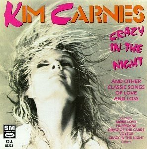 Kim Carnes Crazy In The Night